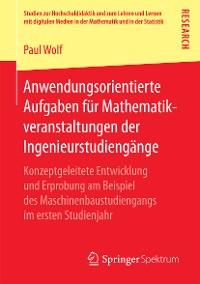 Cover Anwendungsorientierte Aufgaben für Mathematikveranstaltungen der Ingenieurstudiengänge