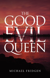 Cover The Good Evil Queen