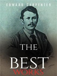 Cover Edward Carpenter: The Best Works