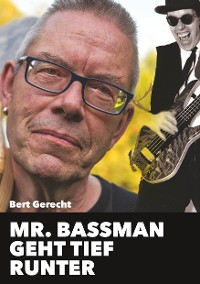 Cover Mr. Bassman geht tief runter