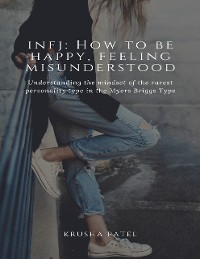 Cover Infj: How to Be Happy, Feeling Misunderstood