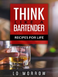 Cover Think Like a Bartender