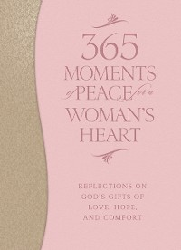 Cover 365 Moments of Peace for a Woman's Heart