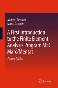 Cover A First Introduction to the Finite Element Analysis Program MSC Marc/Mentat
