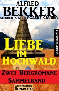Cover Liebe im Hochwald: Sammelband
