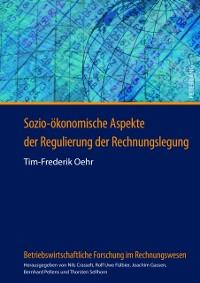 Cover Sozio-oekonomische Aspekte der Regulierung der Rechnungslegung