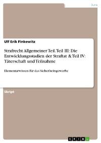 Cover Strafrecht Allgemeiner Teil. Teil III: Die Entwicklungsstadien der Straftat & Teil IV: Täterschaft und Teilnahme