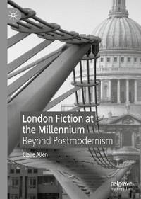 Cover London Fiction at the Millennium