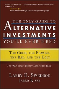 Cover The Only Guide to Alternative Investments You'll Ever Need