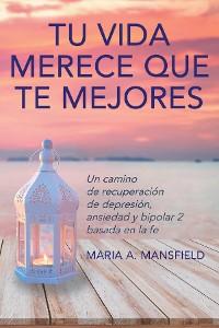 Cover Tu Vida Merece Que Te Mejores