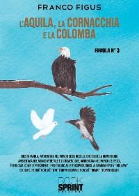 Cover L'Aquila, la Cornacchia e la Colomba