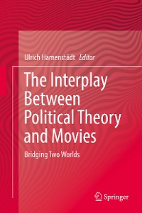 Cover The Interplay Between Political Theory and Movies