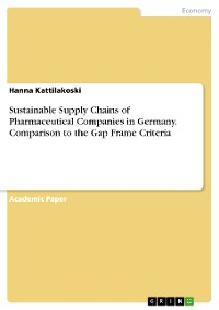 Cover Sustainable Supply Chains of Pharmaceutical Companies in Germany. Comparison to the Gap Frame Criteria