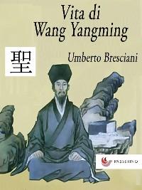 Cover Vita di Wang Yangming