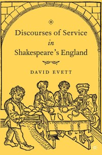 Cover Discourses of Service in Shakespeare's England