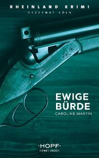 Cover Rheinland-Krimi 7: Ewige Bürde