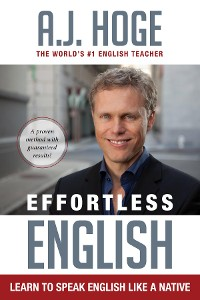 Cover Effortless English: Learn To Speak English Like A Native