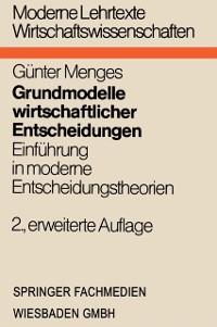 Cover Grundmodelle wirtschaftlicher Entscheidungen