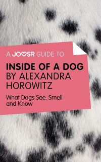 Cover Joosr Guide to... Inside of a Dog by Alexandra Horowitz