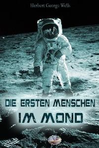 Cover Die ersten Menschen auf dem Mond