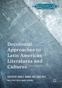 Cover Decolonial Approaches to Latin American Literatures and Cultures