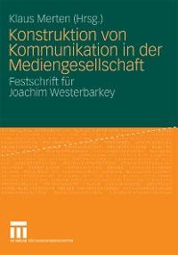 Cover Konstruktion von Kommunikation in der Mediengesellschaft