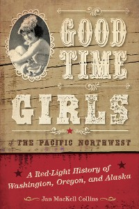 Cover Good Time Girls of the Pacific Northwest