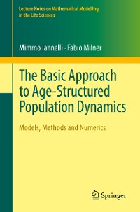 Cover The Basic Approach to Age-Structured Population Dynamics