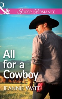 Cover All For A Cowboy (Mills & Boon Superromance) (The Montana Way, Book 3)