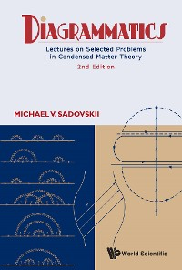 Cover Diagrammatics: Lectures On Selected Problems In Condensed Matter Theory (2nd Edition)