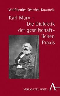Cover Karl Marx - Die Dialektik der gesellschaftlichen Praxis