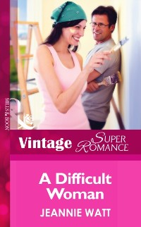 Cover Difficult Woman (Mills & Boon Vintage Superromance)