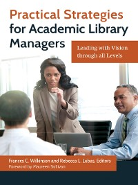 Cover Practical Strategies for Academic Library Managers