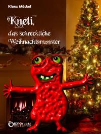 Cover Kneli, das schreckliche Weihnachtsmonster