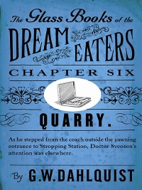 Cover The Glass Books of the Dream Eaters (Chapter 6 Quarry)