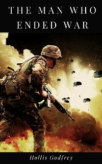 Cover The Man Who Ended War