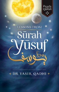 Cover Lessons from Surah Yusuf