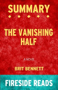 Cover The Vanishing Half: A Novel by Brit Bennett: Summary by Fireside Reads