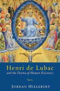 Cover Henri de Lubac and the Drama of Human Existence