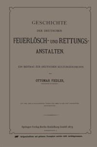 Cover Geschichte der Deutschen Feuerlosch- und Rettungs-Anstalten