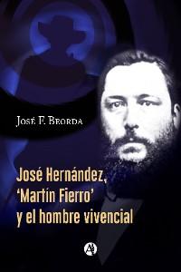Cover José Hernández, 'Martín Fierro' y el hombre vivencial