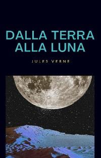 Cover Dalla terra alla luna