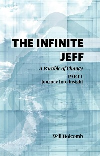 Cover The Infinite Jeff: Part 1: Journey into Insight