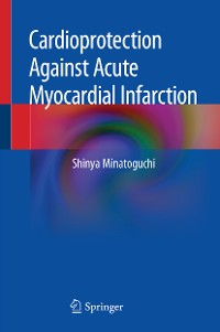 Cover Cardioprotection Against Acute Myocardial Infarction