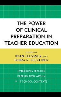 Cover The Power of Clinical Preparation in Teacher Education