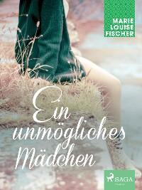 Cover Ein unmögliches Mädchen