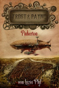Cover Frost & Payne - Band 7: Pinkerton (Steampunk)