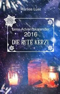 Cover Lese-Adventskalender 2016 Die rote Kerze