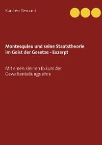 Cover Montesquieu und seine Staatstheorie im Geist der Gesetze - Exzerpt