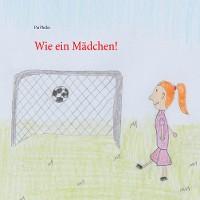 Cover Wie ein Mädchen!